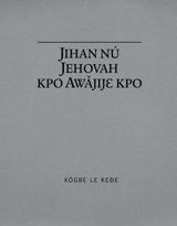 Jihan nú Jehovah kpo Awǎjijɛ Kpo
