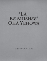 'Lá Kɛ Miishɛɛ' Ohã Yehowa