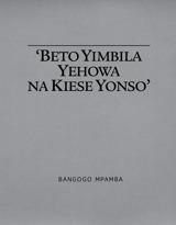 'Beto Yimbila Yehowa na Kiese Yonso'