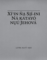 Xí'in ña̱ si̱í-ini ná katayó nu̱ú Jehová