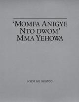 'Momfa Anigye Nto Dwom' Mma Yehowa
