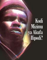 Kodi Mizimu ya Akufa Ilipodi?