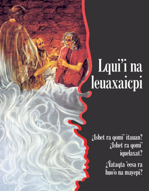¿Ishet ra qomi' itauan? ¿Ishet ra qomi' iquelaxat? ¿Ỹataqta 'eesa ra huo'o na mayepi?