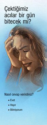 Çektiğimiz Acılar Bir Gün Bitecek mi?