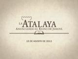 Agosto de2013| La Atalaya (edición de estudio)