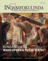 March2016| Kungani UJesu Wahlupheka Futhi Wafa?