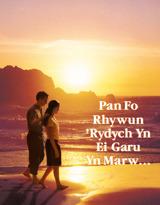Pan Fo Rhywun 'Rydych Yn Ei Garu Yn Marw