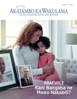 August2015| Abafwile—Kani Bangaba ne Mweo Nakabili?