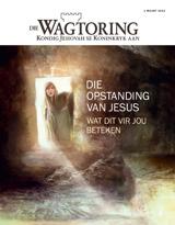 Maart2013| Die opstanding van Jesus—Wat dit vir jou beteken