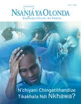 July2015| N'chiyani Chingatithandize Tikakhala Ndi Nkhawa