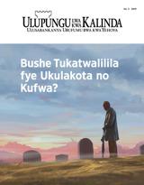 Na.3 2019| Bushe Tukatwalilila fye Ukulakota no Kufwa?