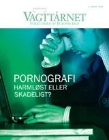 August 2013  Pornografi — Harmløst eller skadeligt?