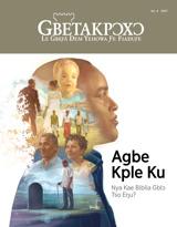 No.4 2017  Agbe Kple Ku—Nya Kae Biblia Gblɔ Tso Eŋu?