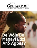 No.2 2019| Ðe Wòle Be Magayi Edzi Anɔ Agbea?