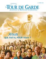 Mars 2015  Jésus: que fait-il pour vous?
