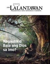 Num.3 2018| Nagaulikid Bala ang Dios sa Imo?