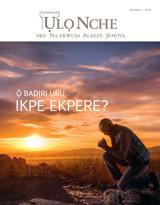 Ọktoba2015| Ọ̀ Badịrị Uru Ikpe Ekpere?