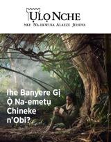 Nke 3 n'Afọ 2018| Ihe Banyere Gị Ọ̀ Na-emetụ Chineke n'Obi?
