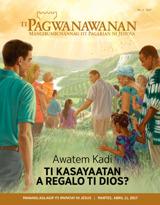 No.2 2017| Awatem Kadi ti Kasayaatan a Regalo ti Dios?