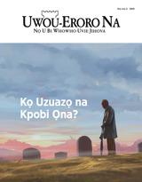 Ọrọ3 2019| Kọ Uzuazọ na Kpobi Ọna?