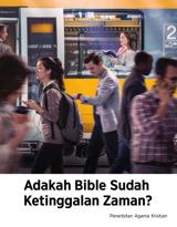 No.1 2018  Adakah Bible Sudah Ketinggalan Zaman?
