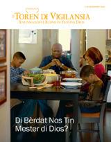 Desèmber2013| Di Bèrdat Nos Tin Mester di Dios?