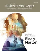Num.4 2017| Kico Bijbel Ta Bisa Tocante Bida y Morto?