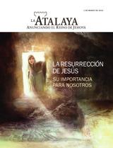 Marzo de2013| La resurrección de Jesús. Suimportancia para nosotros