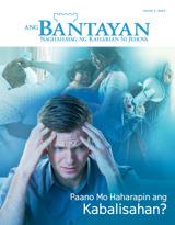 Hulyo2015| Paano Mo Haharapin ang Kabalisahan?