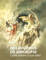 N.°32017  Os cavaleiros do Apocalipse – Como afetam a sua vida?