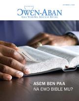 October2013| Asɛm Bɛn Paa na Ɛwɔ Bible Mu?
