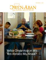 December2013  Yehia Onyankopɔn Wɔ Yɛn Abrabɔ Mu Anaa?