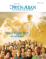 March2015  Yesu Agye Yɛn—Afi Dɛn Mu?