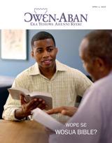 April2015| Wopɛ Sɛ Wosua Bible?