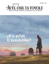 2019, numero3| ¿K'u yu'un ti kuxulutike?