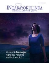 Novemba2013  Yimaphi Amanga Aqhelisa Abantu KuNkulunkulu?