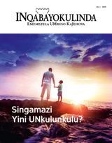 No.1 2019| Singamazi Yini UNkulunkulu?