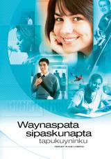 Waynaspata sipaskunapta tapukuyninku (iskay kaq libro)