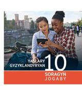 Ýaşlary gyzyklandyrýan 10 soragyň jogaby
