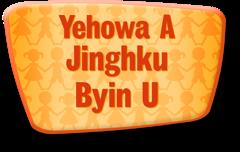 Yehowa A Jinghku Byin U
