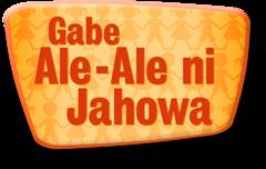 Gabe Ale-Ale ni Jahowa