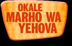 Okale Marho wa Yehova