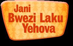 Jani Bwezi Laku Yehova