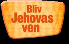 Bliv Jehovas ven