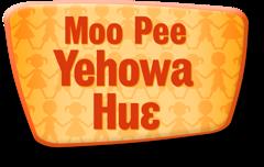 Moo Pee Yehowa Huɛ