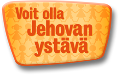 Voit olla Jehovan ystävä