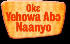 Okɛ Yehowa Abɔ Naanyo