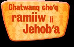 Chatwanq cho'q ramiiw li Jehob'a
