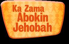 Ka Zama Abokin Jehobah