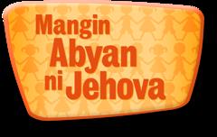 Mangin Abyan ni Jehova